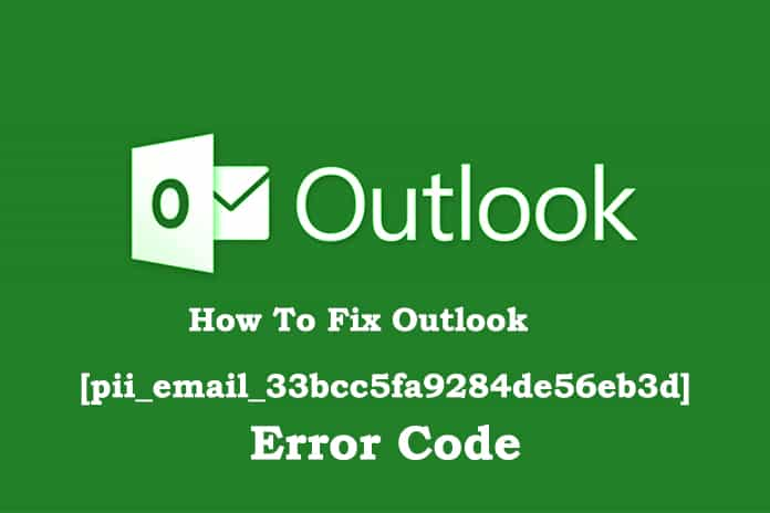 How-To-Fix-Outlook-pii_email_33bcc5fa9284de56eb3d-Error-Code