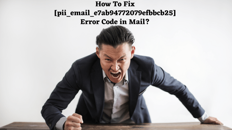 How-To-Fix-pii_email_e7ab94772079efbbcb25-Error-Code-in-Mail_-