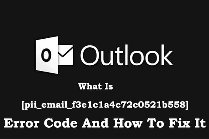 What-Is-pii_email_f3e1c1a4c72c0521b558-Error-Code-And-How-To-Fix-It - Copy