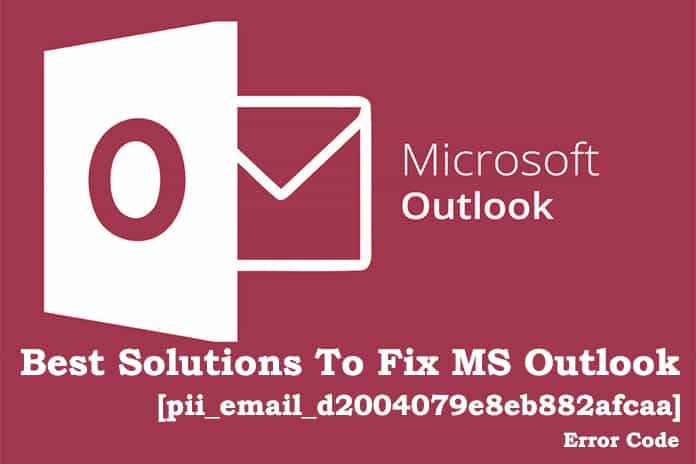 Best-Solutions-To-Fix-MS-Outlook-pii_email_d2004079e8eb882afcaa-Error-Code