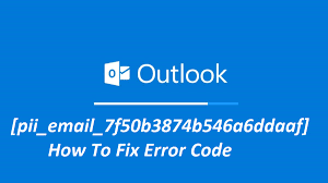 Resolve Error Code [pii_email_7f50b3874b546a6ddaaf]